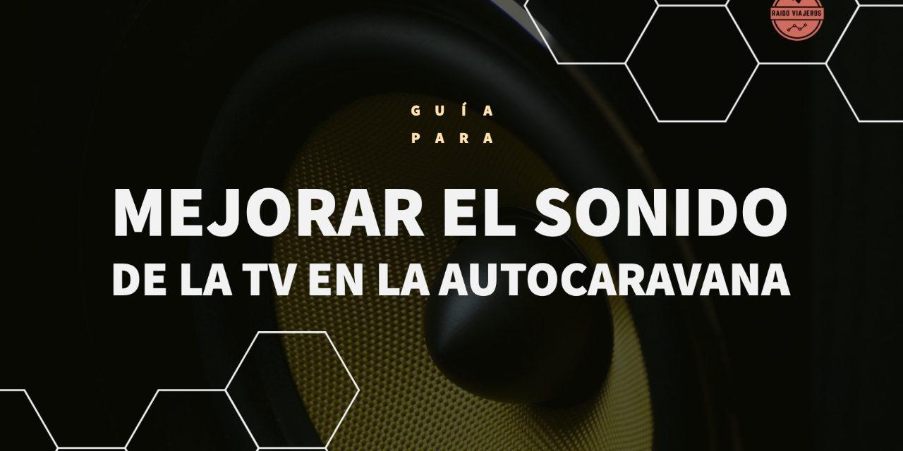 Mejorar el sonido de la TV en la autocaravana
